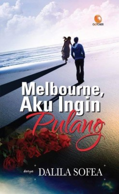 Melbourne, Aku Ingin Pulang by Dalila Sofea from October in Romance category