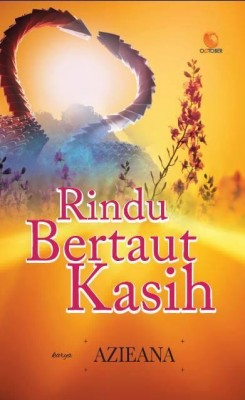 Rindu Bertaut Kasih by Azieana from October in Romance category