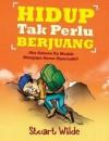 Hidup Tak Perlu Berjuang by Stuart Wilde from Pustaka Alvabet in Indonesian Novels category