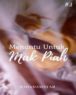 Menantu Untuk Mak Piah by WIDADAMSYAR from  in  category
