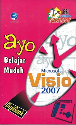Ayo Belajar Mudah Microsoft Visio 2007 Seri Oneday Solution by Wiwit Siswoutomo from Andi publisher in Engineering & IT category