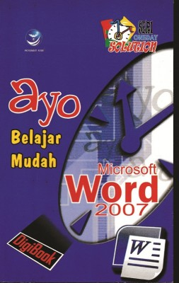 Ayo Belajar Mudah Microsoft Word 2007 Seri Oneday Solution by Wiwit Siswoutomo from  in  category