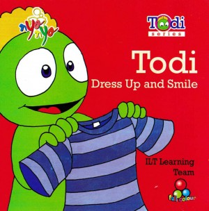 Serial Todi Todi Dress Up And Smile by 978-979-29-0051-4 from Andi publisher in Children category