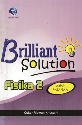 Brilliant Solution Fisika 2 Untuk SMAMA by Oskar Ridhwan Khusaini from  in  category