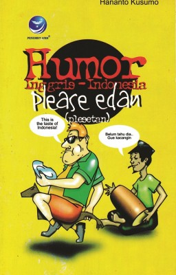 Humor Inggris-Indonesia Please Edan (Plesetan) by Hananto Kusumo from  in  category