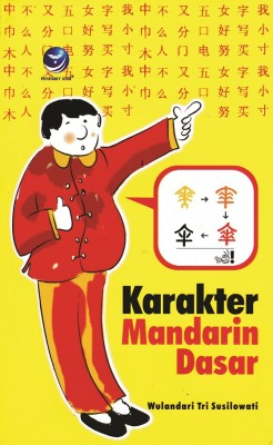 Karakter Mandarin Dasar by Wulandari Tri Susilowati from Andi publisher in General Academics category