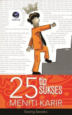 25 Tip Sukses Meniti Karir