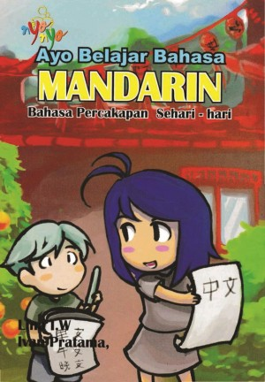 Ayo Belajar Bahasa Mandarin Bahasa Percakapan Sehari-hari by Santosa Soewignjo from Andi publisher in School Exercise category