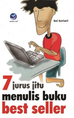 7 Jurus Jitu Menulis Buku Best Seller