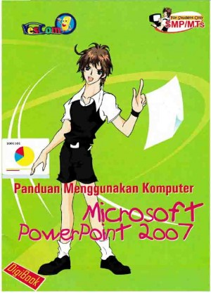Panduan Menggunakan Komputer MICROSOFT POWERPOINT 2007 untuk SMPMTs by Digibook from Andi publisher in Engineering & IT category