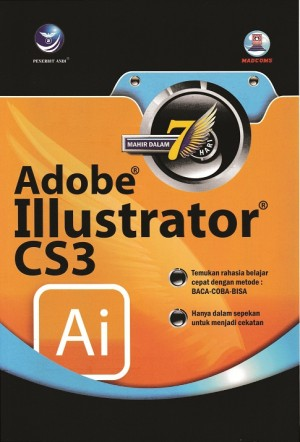 Mahir Dalam 7 Hari Adobe Illustrator CS3 by Madcoms from Andi publisher in Engineering & IT category