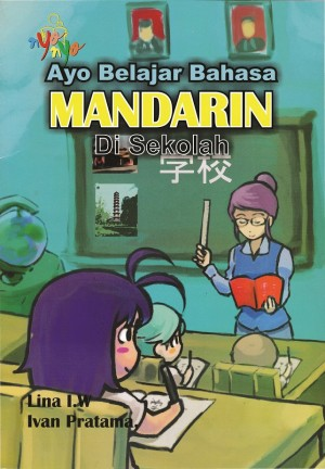 Ayo Belajar Bahasa Mandarin Di Sekolah by Santosa Soewignjo from Andi publisher in School Exercise category