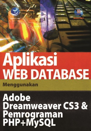Aplikasi Web Database Menggunakan Adobe Dreamweaver CS3 Dan Pemrograman PHP Dan MYSQL by Madcoms from  in  category