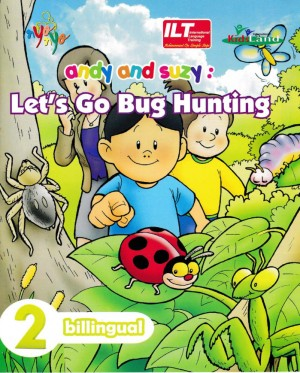 Andy And Suzy Let`s Go Bug Hunting by ILT Learning Team from Andi publisher in Children category