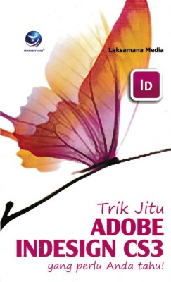 Trik Jitu Adobe InDesign CS3 Yang Perlu Anda Tahu! by Laksamana Media from Andi publisher in Engineering & IT category