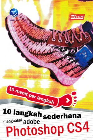 10 Langkah Sederhana Menguasai Adobe Photoshop CS4 by Elcoms from  in  category