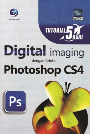 Tutorial 5 Hari Digital Imaging dengan Adobe Photoshop CS4