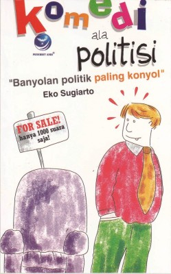 Komedi Ala Politisi, Banyolan Politik Paling Konyol by Eko Sugiarto from  in  category