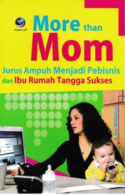 More Than Mom, Jurus Ampuh Menjadi Pebisnis Dan Ibu Rumah Tangga Sukses
