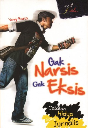 Gak Narsis Gak Eksis by Very Barus from  in  category