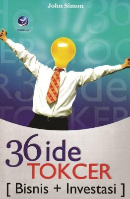 36 IDE TOKCER BISNIS DAN INVESTASI