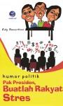 Humor Politik Pak Presiden, Buatlah Rakyat Stres by 978-979-29-0860-2 from  in  category