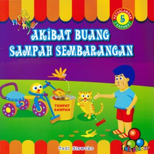 Petualangan 3 Sahabat 5 Akibat Buang Sampah Sembarangan by Tedi Siswoko from  in  category