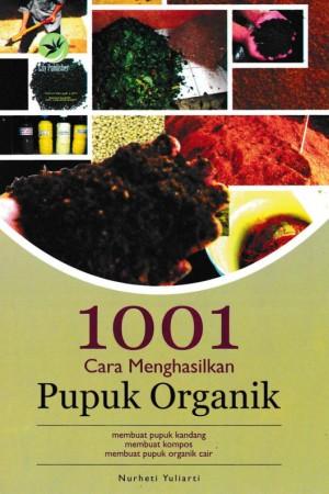 1001 Cara Menghasilkan Pupuk Organik