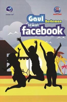 Gaul Berteman Lewat Facebook