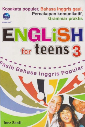 English For Teens 3, Fasih Bahasa Inggris Populer by Inez Santi from Andi publisher in Language & Dictionary category