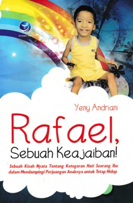 Rafael Sebuah Keajaiban by Yeni Andriani from  in  category