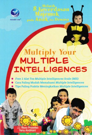 Multiply Your Multiple Intelligences Melatih 8 Kecerdasan Majemuk Pada Anak Dan Dewasa by J.J. Reza Prasetya dan Yeny Andriani from  in  category