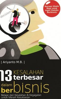 13 Kesalahan Terbesar dalam Berbisnis by Ariyanto M.B from  in  category