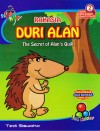 Seri Rahasia Binatang Rahasia Duri Alan, The Secret of Alan`s Quill by Tedi Siswoko from  in  category