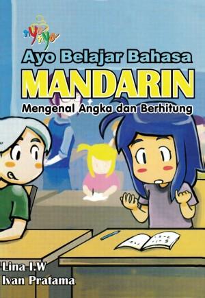 Ayo Belajar Bahasa Mandarin Mengenal Angka dan Berhitung by Lina I.W dan Ivan Pratama from Andi publisher in Children category