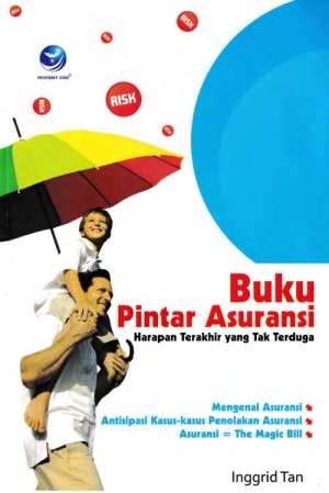 Buku Pintar Asuransi, Harapan Terakhir Yang Tak Terduga by Inggrid Tan from Andi publisher in Business & Management category