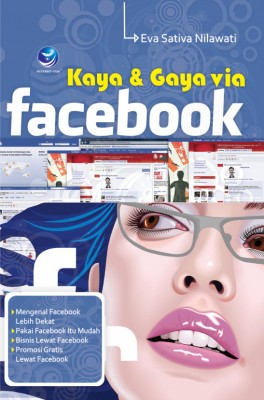 Kaya dan Gaya Via Facebook by Eva Sativa Nilawati from Andi publisher in Engineering & IT category