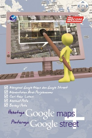 Hebatnya Google Maps dan Pintarnya Google Street by Elcom from  in  category