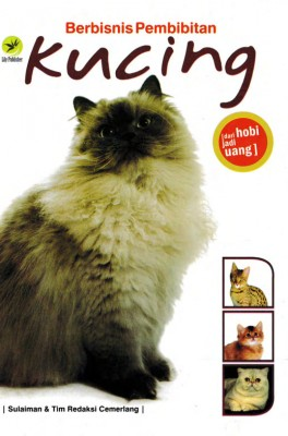 Berbisnis Pembibitan Kucing, Dari Hobi Jadi Uang by Sulaiman dan tim redaksi cemerlang from Andi publisher in Sports & Hobbies category