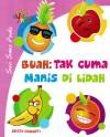Seri Sains Anak Buah Tak Cuma Manis Di Lidah by Dessy Danarti from  in  category