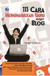 111 Cara Menghasilkan Uang Dengan Blog by Hangky Ferdianto from  in  category