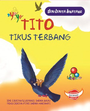 Seri Cerita Binatang Tito Tikus Terbang by Fitri Indra Harjanti dan Indra Bayu from  in  category