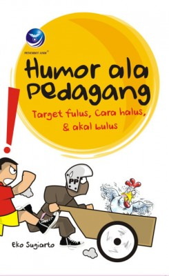 Humor Ala Pedagang Target Fulus, Cara Halus, & Akal Bulus by Eko Sugiarto from Andi publisher in Business & Management category