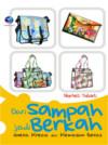 Dari Sampah Jadi Berkah Aneka Kreasi Dari Kemasan Bekas by Nurheti Yuliarti from  in  category