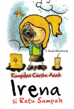 Kumpulan Cerita Anak Irena Si Ratu Sampah by T. Sandi Situmorang from Andi publisher in Children category