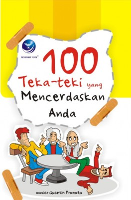 100 Teka-Teki Yang Mencerdaskan Anda by Xavier from Andi publisher in Sports & Hobbies category