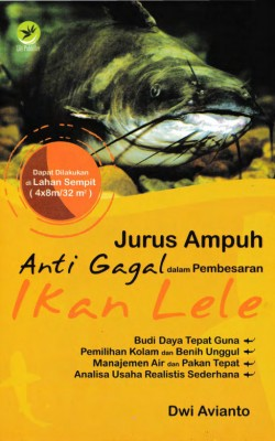 Jurus Ampuh Anti Gagal dalam Pembesaran Ikan lele by Dwi Avianto from Andi publisher in Business & Management category
