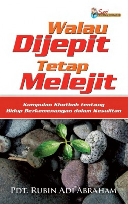 Walau Dijepit Tetap Melejit by Pdt. Rubin Adi Abraham from  in  category