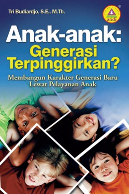 Anak-anak - Generasi Terpinggirkan by Tri Budiardjo from Andi publisher in Christianity category