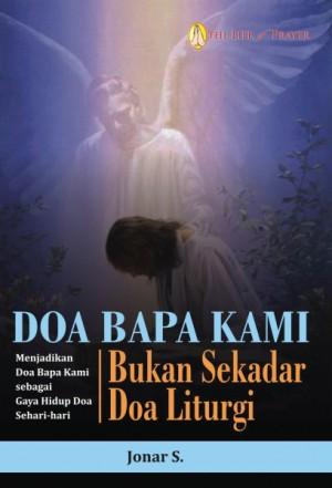 Doa Bapa Kami Bukan Sekedar Doa Liturgi